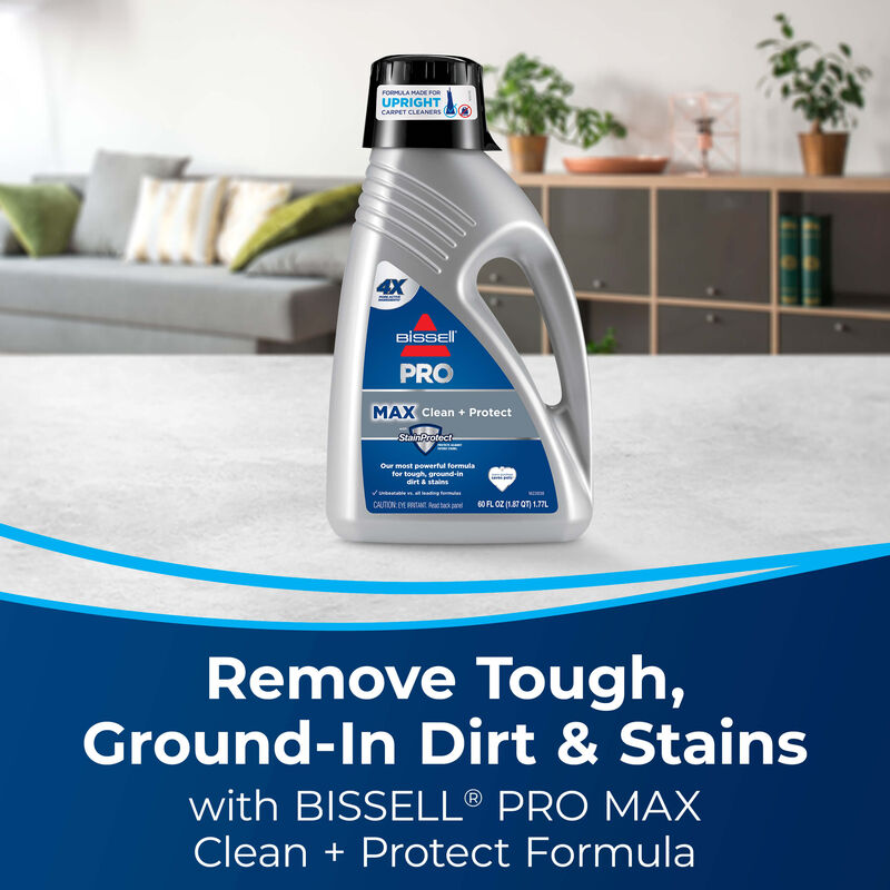 MAX Clean + Protect. Text: Remove Tough, Ground-in Dirt and Stains with BISSELL Pro MAX Clean + Protect Formula